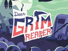 Dear Grim Reaper
