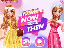 Princesses Now And Then