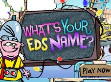 Whats Your Eds Name